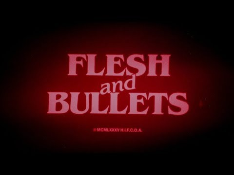 Flesh And Bullets: 1985 Theatrical Trailer (Vinegar Syndrome)