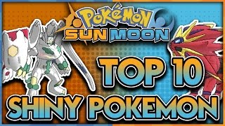 Top 10 Best Shiny Pokemon in Pokémon Sun and Moon by aDrive