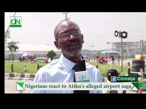 NIGERIANS REACT TO ATIKU'S ALLEGED SECURITY AIRPORT INTIMIDATION