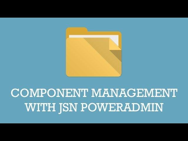 Component Management with JSN PowerAdmin | Joomla Extension Video