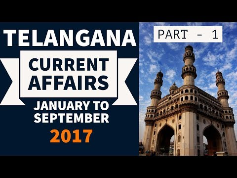 Telangana GK & Current Affairs 2017 - Part 1 - January to September - TSPSC Group 1 & 2 Police