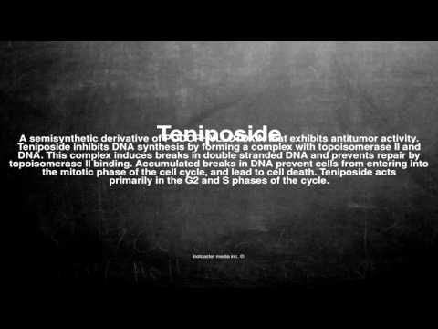 Medical vocabulary: What does Teniposide mean