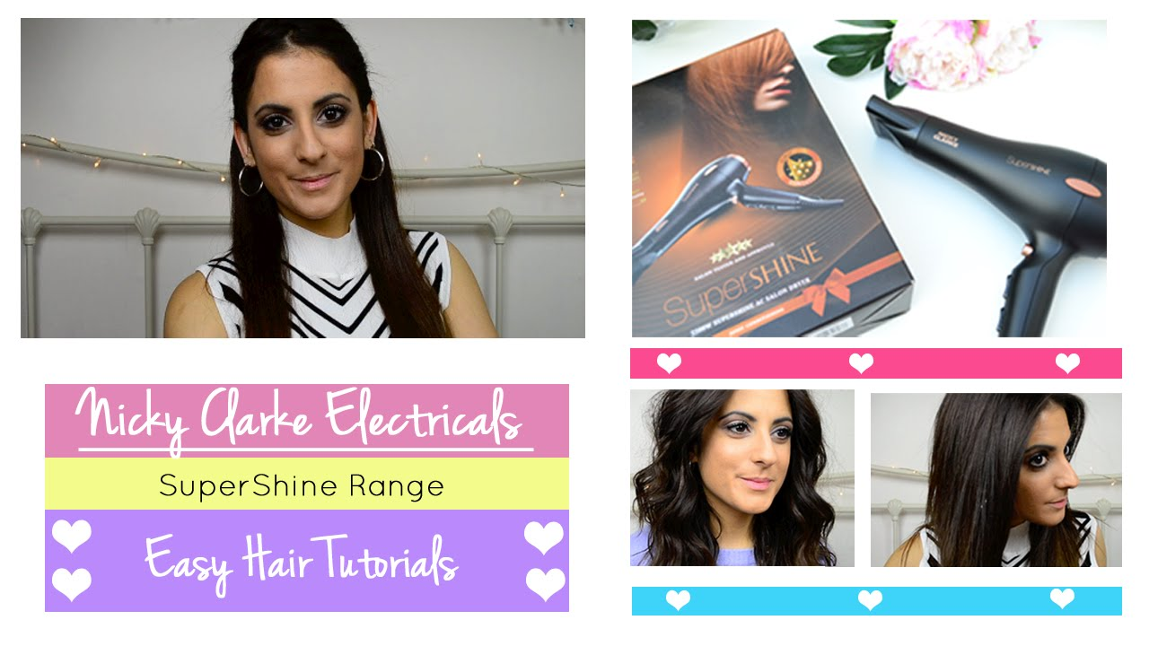 Nicky Clarke Electricals - Nicky Clarke SuperShine Range - Easy, Summer Hair Style Tutorial