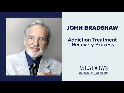 The Meadows of Wickenburg Az Presents: John Bradshaw - Addiction Treatment Recovery Process