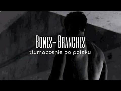 Bones- Branches [Tłumaczenie PL]