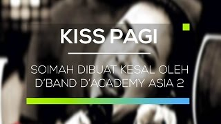 Video Soimah Dibuat Kesal Oleh D'Band D'Academy Asia 2 - Kiss Pagi MP3, 3GP, MP4, WEBM, AVI, FLV November 2018
