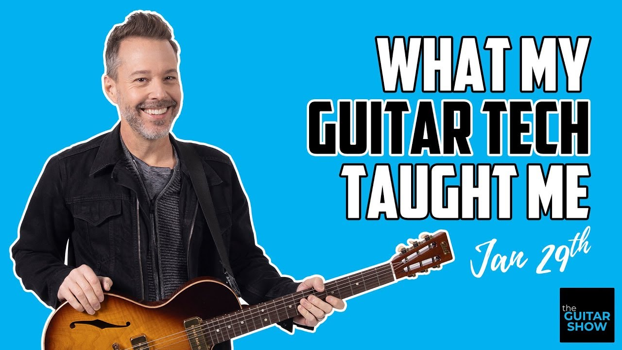 What My Guitar Tech Taught Me – LIVE