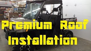 8. 2013 - 2019 Polaris Ranger Full Size Premium Roof Installation