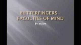 Video Butterfingers   Faculties Of Mind MP3, 3GP, MP4, WEBM, AVI, FLV Desember 2018