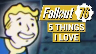 FALLOUT 76: 5 Things I LOVE About Fallout 76! (Gameplay Impressions)