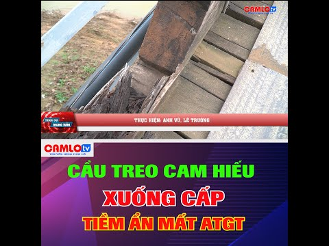 Cầu treo Cam Hiếu xuống cấp tiềm ẩn nguy cơ mất ATGT