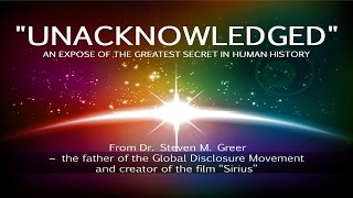 Unacknowledged  An Expose Of The Greatest Secret In Human History