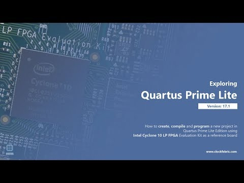 003 Exploring Quartus Prime Lite 17.1 and Creating a New Project - ClockFabric (with subtitles)