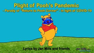Plight of Pooh's Pandemic - Parody of Return to Pooh Corner in light of Covid-19