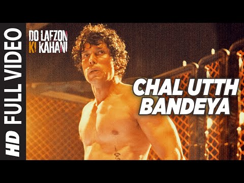 Chal Utth Bandeya Full latest hindi Video from Hindi movie  DO LAFZON KI KAHANI