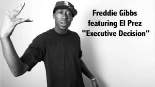 """Freddie Gibbs """"Executive Decision"""" (feat. El Prez) [Official Audio]"""