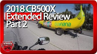 1. 2018 Honda CB500X ABS Extended Review Part 2