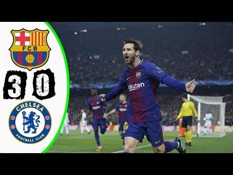 Barcelona vs Chelsea 3-0 - All Goals & Highlights - RESUMEN Y GOLES UCL | 14/03/2018 Marzo HD
