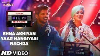 Ehna Akhiyan Yaar Mangiyasi | T-Series Mixtape | Harshdeep, Shahid |