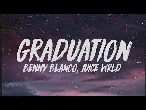 Benny Blanco - Graduation (Lyrics) ft. Juice Wrld