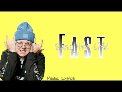 Fast ~ Sueco the Child [Full Lyrics]
