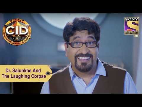 Your Favorite Character | Dr. Salunkhe And The Laughing Corpse | CID