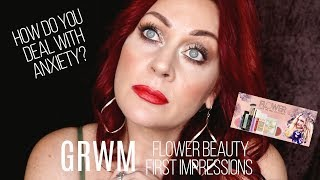 GRWM Flower Beauty | How do you deal with anxiety?