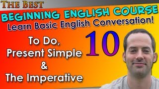010 - To Do, Present Simple&The Imperative - Beginning English Lesson - Basic English Grammar