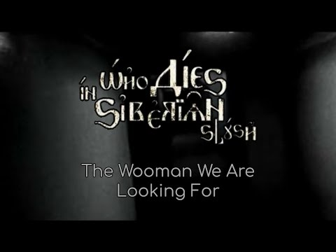 Who Dies In Siberian Slush - The Woman We Are Looking For (2011)