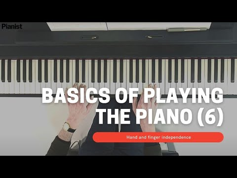 Basics of Playing Piano: Hand and Finger Independence (6)
