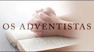 Documentário: Os Adventistas | Igreja Adventista
