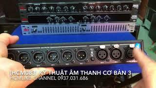 Video [HCM083] KỸ THUẬT ÂM THANH CƠ BẢN 3 MP3, 3GP, MP4, WEBM, AVI, FLV September 2018