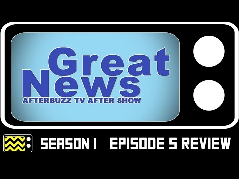 Great News Season 1 Episodes 4 & 5 Review & After Show | AfterBuzz TV
