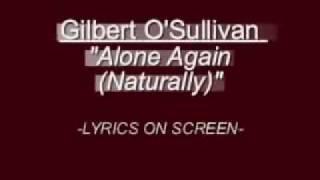 Gilbert O'Sullivan - Alone Again (Naturally)  WITH LYRICS ON SCREEN
