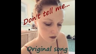 Video Don't tell me (original song - lyrics video)