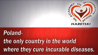 Poland- The Only Country in The World Where They Cure Incurable Diseases.