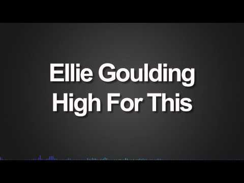 Ellie Goulding - High For This (Decaf'd)