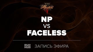 Team NP vs Faceless, Manila Masters, game 2 [Jam, 4ce]
