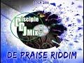 DE PRAISE RIDDIM 2016 DiscipleDJ SOCA GOSPEL SOCA PRAISE MIX