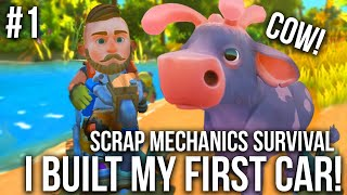 SCRAP MECHANICS SURVIVAL #1 - WE BUILD OUR FIRST CAR!!