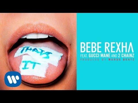 Bebe Rexha - That's It (Feat. Gucci Mane and 2 Chainz) (Prod. by Murda Beatz) [Audio]