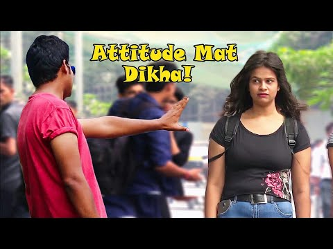 """Attitude Mat Dikhao!"" Prank on Cute Girls | Pranks In India"