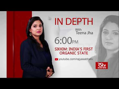 Teaser - In Depth: Sikkim: India's First Organic State  | 6 Pm