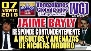 (7/8/18) - Jaime Bayly  RESP0NDE C0NTUNÐENTEMENTE a lNSULT0S y AMENĄZAS de Nicolás Maduro – (VG)