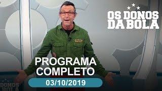 Os Donos da Bola - 03/10/2019 - Programa completo