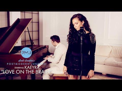 Love On The Brain – Rihanna (Piano & Vocal Cover) ft. Kaeyra