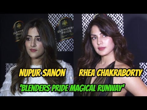 Nupur Sanon & Rhea Chakraborty At 'Blenders Pride Magical Runway'