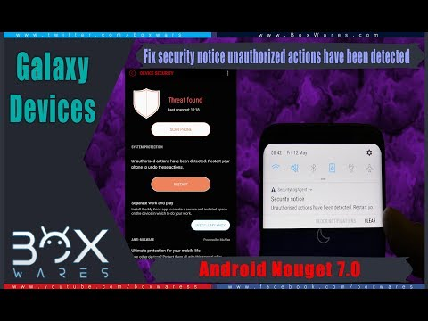 Fix (security notice unauthorized actions have been detected)  Android 7.0 / 8.0.0 Galaxy Devices