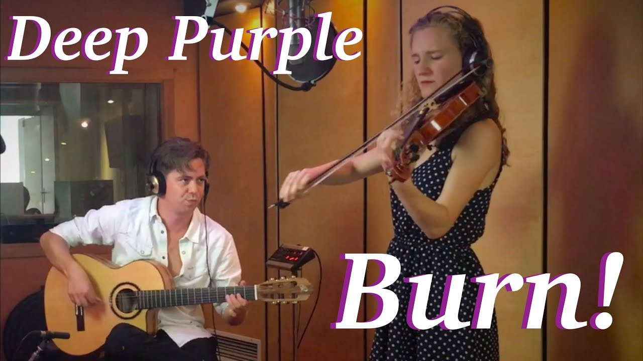 Burn (DEEP PURPLE) Acoustic – Guitar, Violin & Vocals – Thomas Zwijsen ft. Anne Bakker