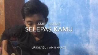 Video Amir Hariz - Selepas Kamu (Video Lirik) MP3, 3GP, MP4, WEBM, AVI, FLV November 2017